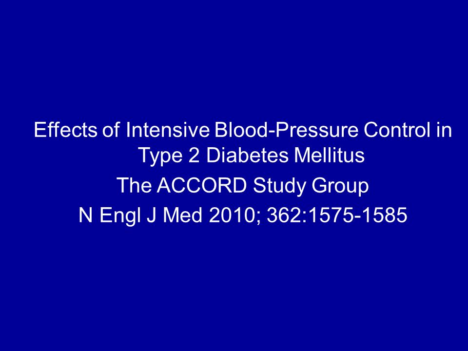 Effects of Intensive Blood-Pressure Control in Type 2 Diabetes Mellitus