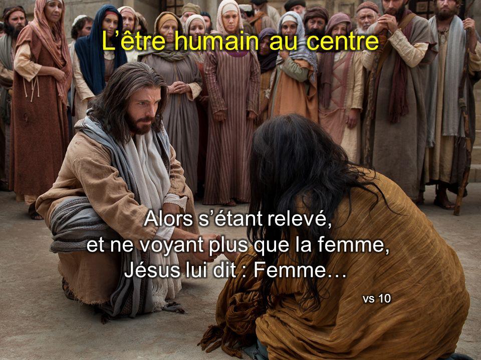 et ne voyant plus que la femme, Jésus lui dit : Femme…