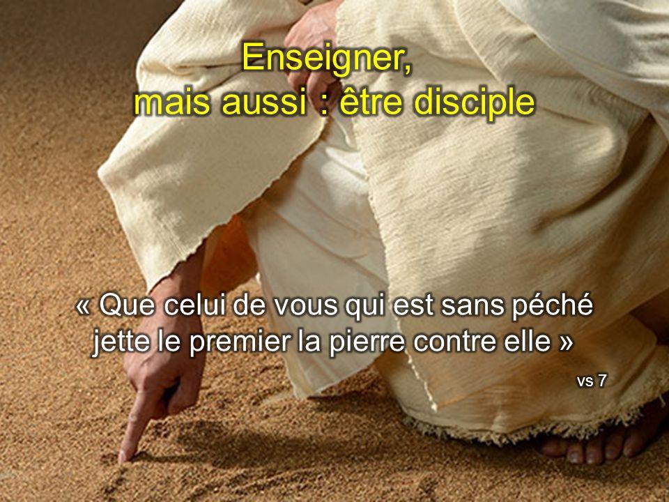 mais aussi : être disciple