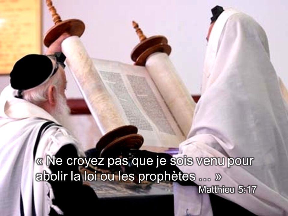 « Ne croyez pas que je sois venu pour abolir la loi ou les prophètes … »