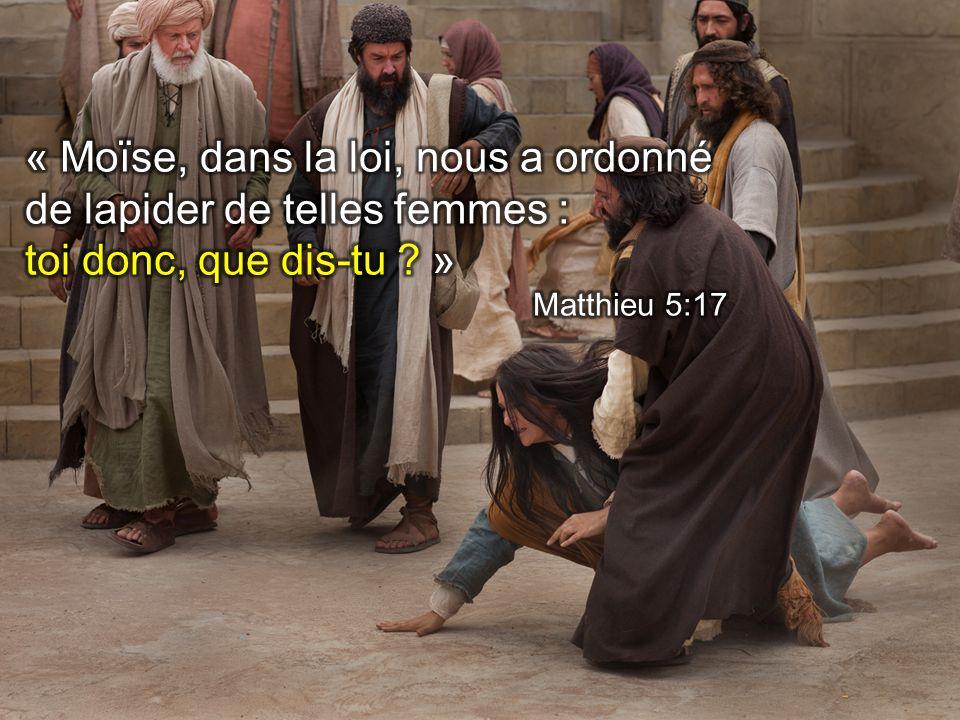 « Moïse, dans la loi, nous a ordonné de lapider de telles femmes :