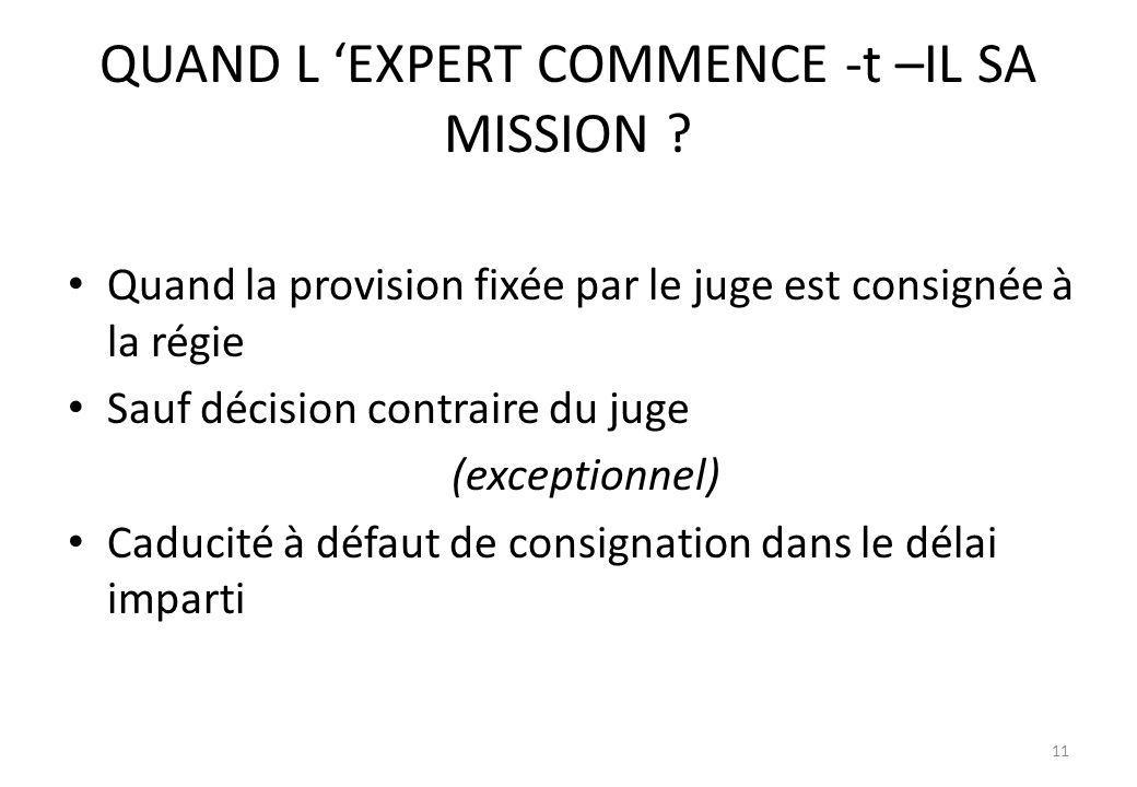 QUAND L 'EXPERT COMMENCE -t –IL SA MISSION
