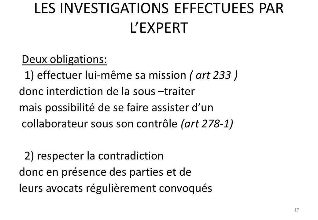 LES INVESTIGATIONS EFFECTUEES PAR L'EXPERT