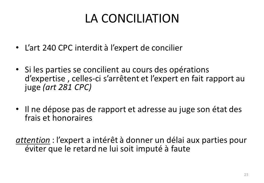 LA CONCILIATION L'art 240 CPC interdit à l'expert de concilier
