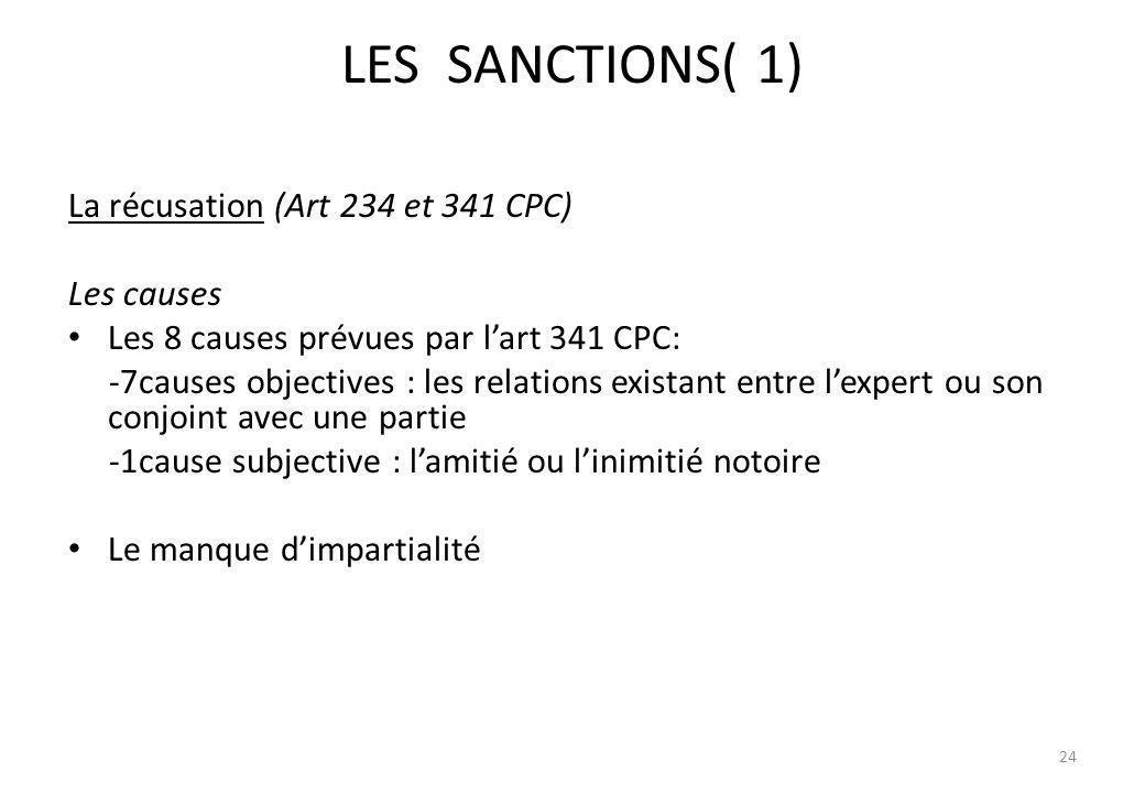 LES SANCTIONS( 1) La récusation (Art 234 et 341 CPC) Les causes