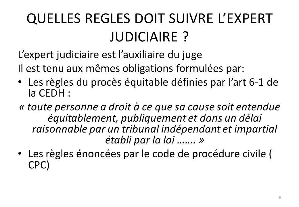 QUELLES REGLES DOIT SUIVRE L'EXPERT JUDICIAIRE