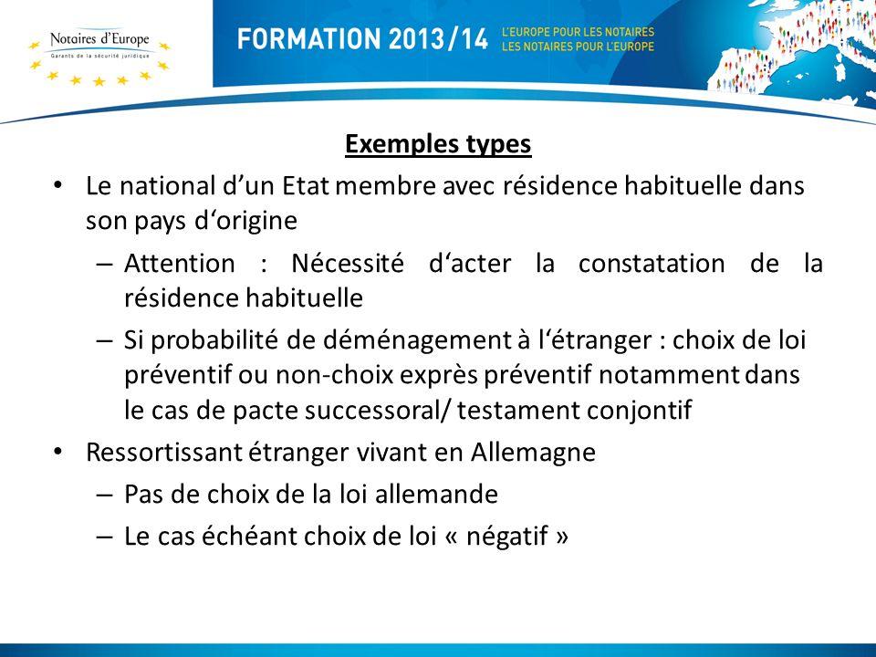 Exemples types Le national d'un Etat membre avec résidence habituelle dans son pays d'origine.