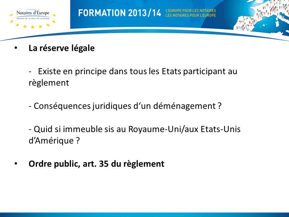La réserve légale Existe en principe dans tous les Etats participant au règlement. Conséquences juridiques d'un déménagement