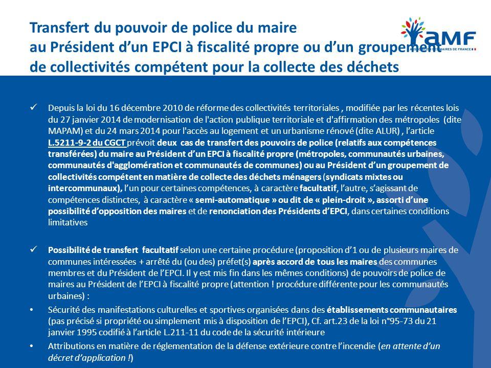 Transfert du pouvoir de police du maire au Président d'un EPCI à fiscalité propre ou d'un groupement de collectivités compétent pour la collecte des déchets ménagers