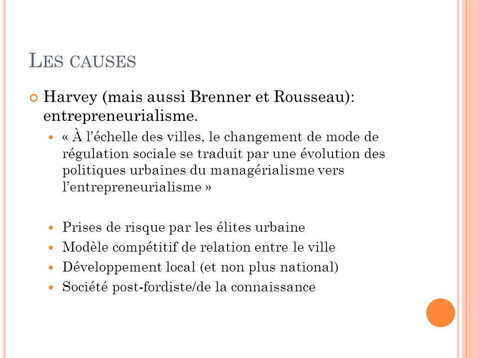 Les causes Harvey (mais aussi Brenner et Rousseau): entrepreneurialisme.