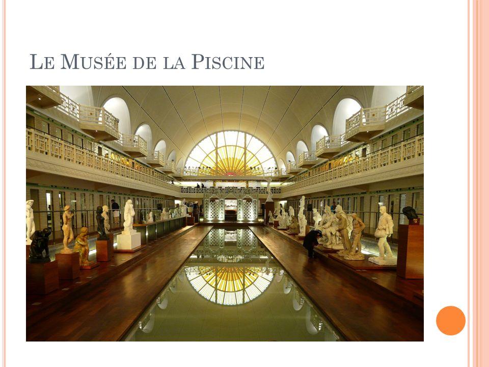 Le Musée de la Piscine Couverture médiatique importante même si le Musée ne présente pas une collection incroyable.