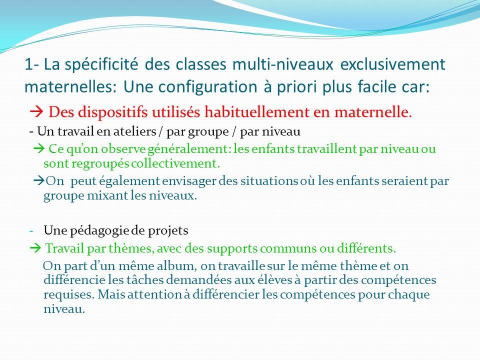 1- La spécificité des classes multi-niveaux exclusivement maternelles: Une configuration à priori plus facile car: