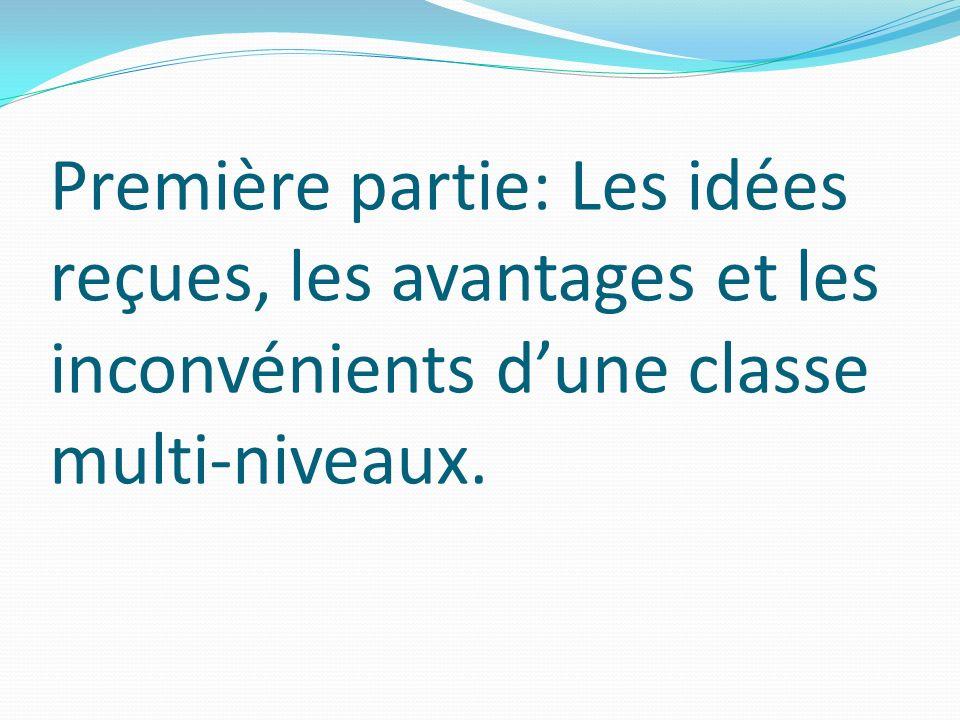Première partie: Les idées reçues, les avantages et les inconvénients d'une classe multi-niveaux.