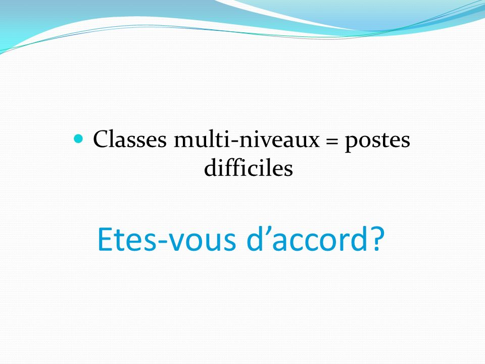 Classes multi-niveaux = postes difficiles