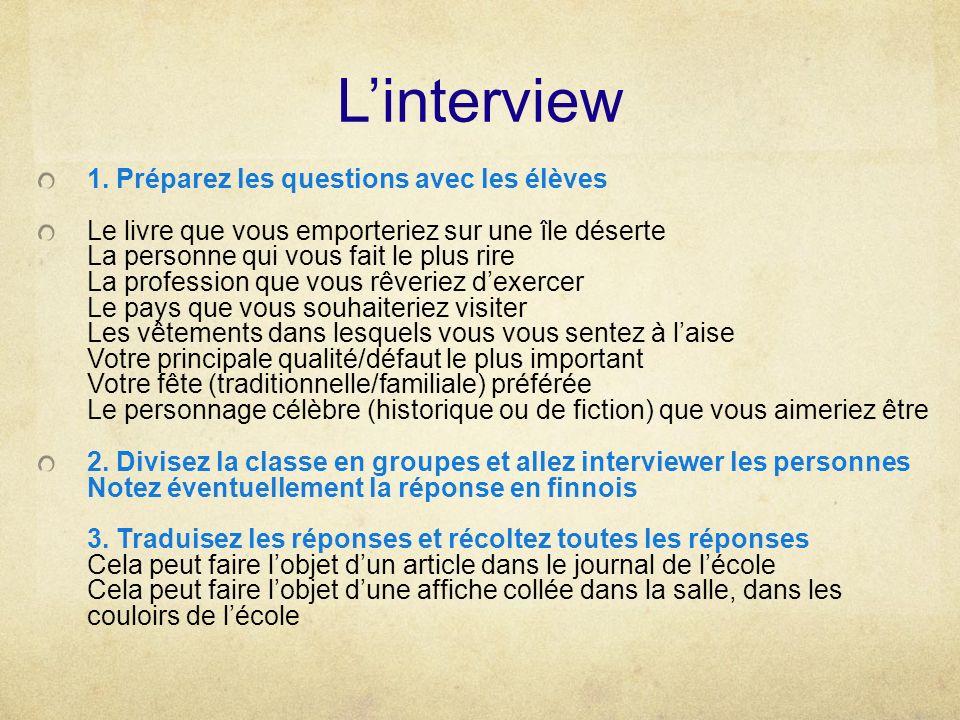 L'interview 1. Préparez les questions avec les élèves