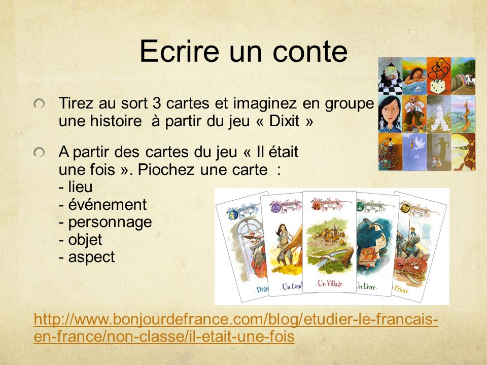 Ecrire un conte Tirez au sort 3 cartes et imaginez en groupe une histoire à partir du jeu « Dixit »