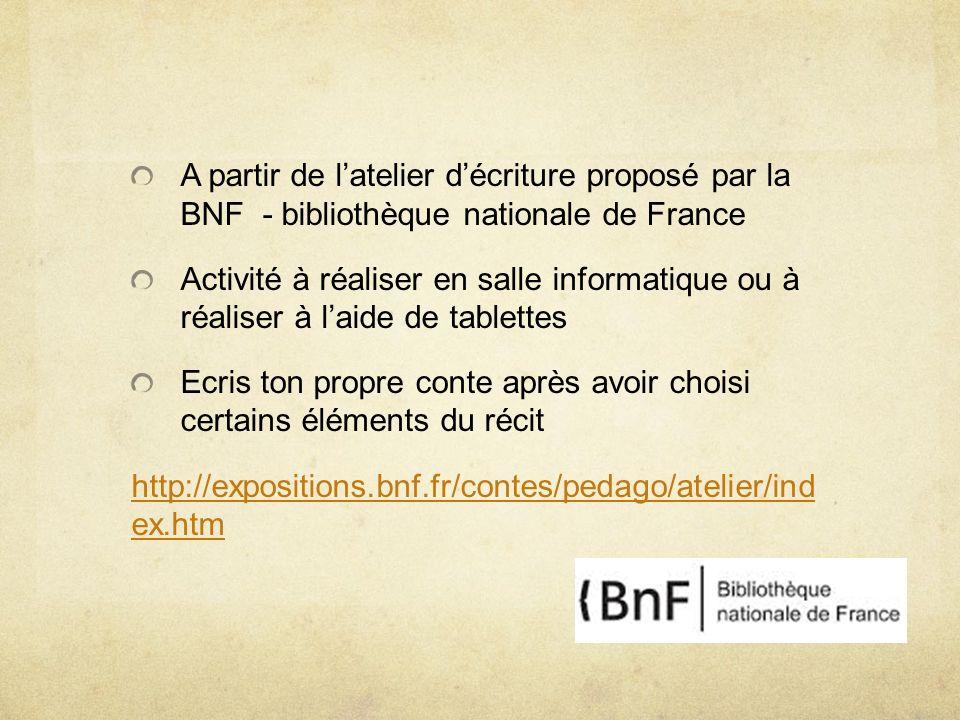 A partir de l'atelier d'écriture proposé par la BNF - bibliothèque nationale de France