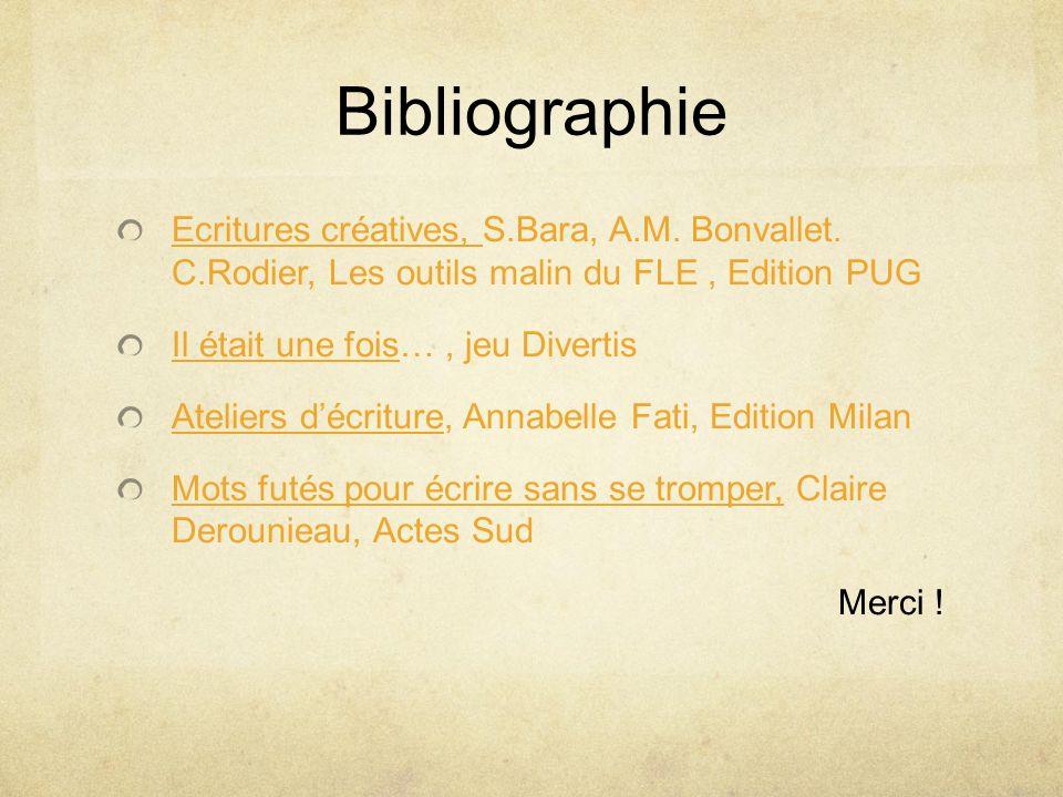 Bibliographie Ecritures créatives, S.Bara, A.M. Bonvallet. C.Rodier, Les outils malin du FLE , Edition PUG.
