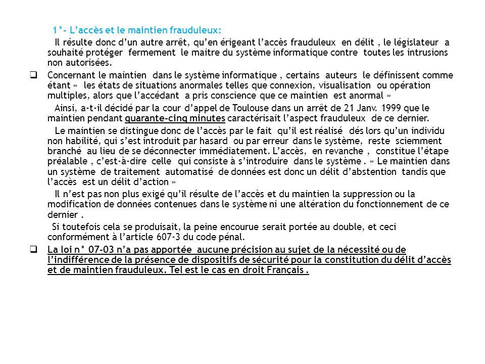 1°- L'accès et le maintien frauduleux: