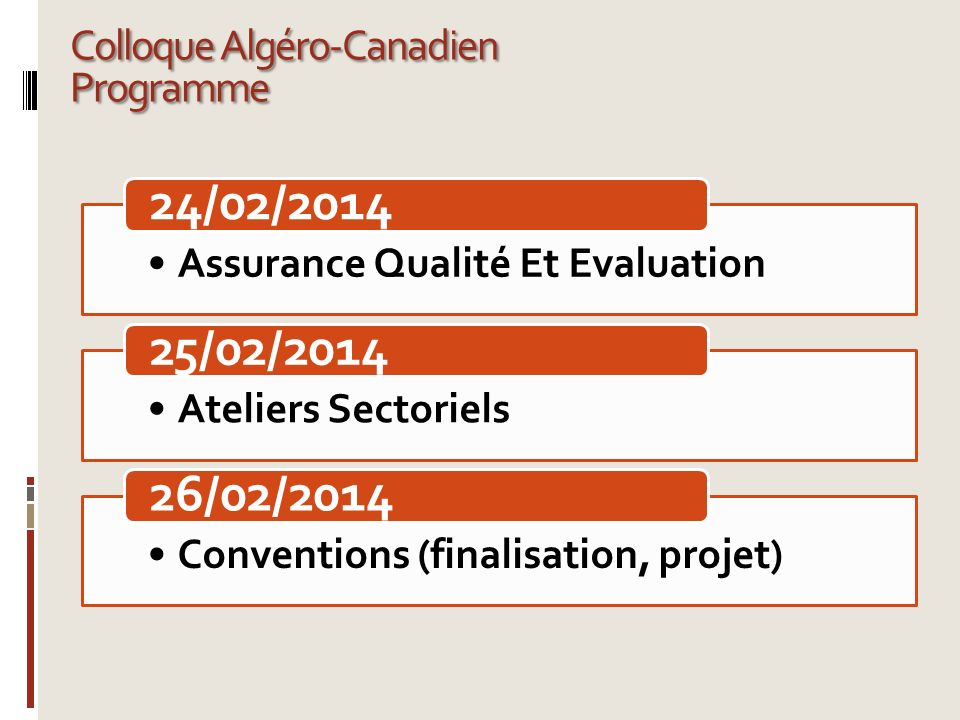 24/02/2014 25/02/2014 26/02/2014 Colloque Algéro-Canadien Programme
