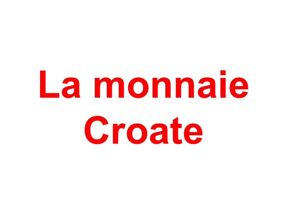 La monnaie Croate