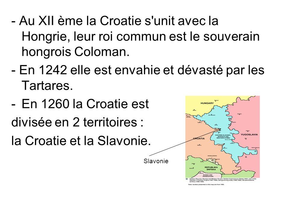 - En 1242 elle est envahie et dévasté par les Tartares.