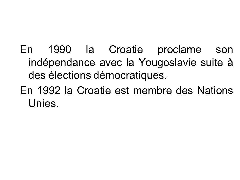 En 1990 la Croatie proclame son indépendance avec la Yougoslavie suite à des élections démocratiques.