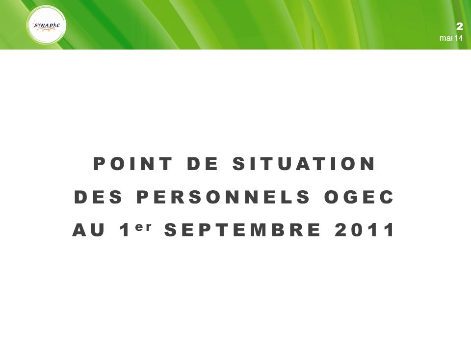 POINT DE SITUATION DES PERSONNELS OGEC AU 1er SEPTEMBRE 2011
