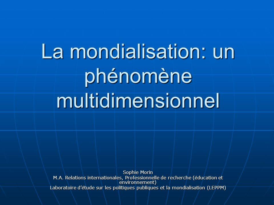 La mondialisation: un phénomène multidimensionnel