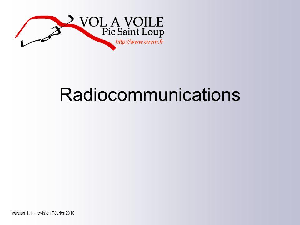 Radiocommunications Version 1.1 – révision Février 2010
