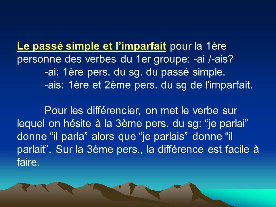 Le passé simple et l'imparfait pour la 1ère personne des verbes du 1er groupe: -ai /-ais