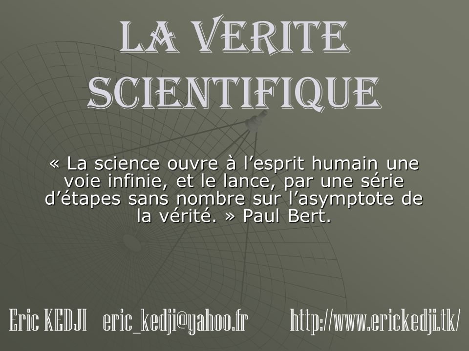LA VERITE SCIENTIFIQUE
