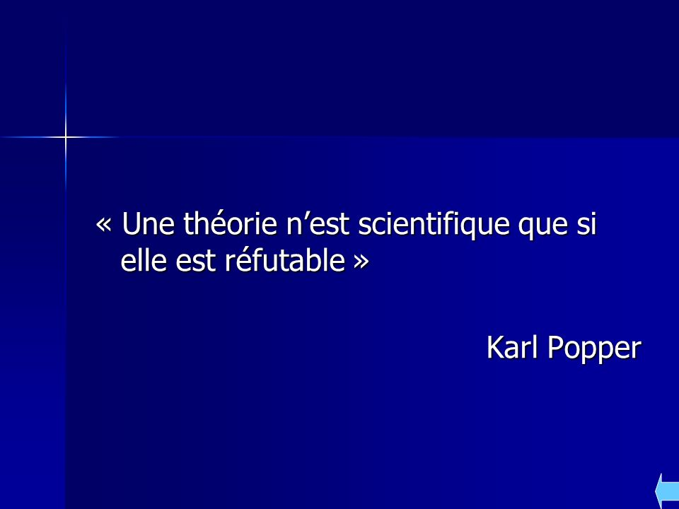 « Une théorie n'est scientifique que si elle est réfutable »