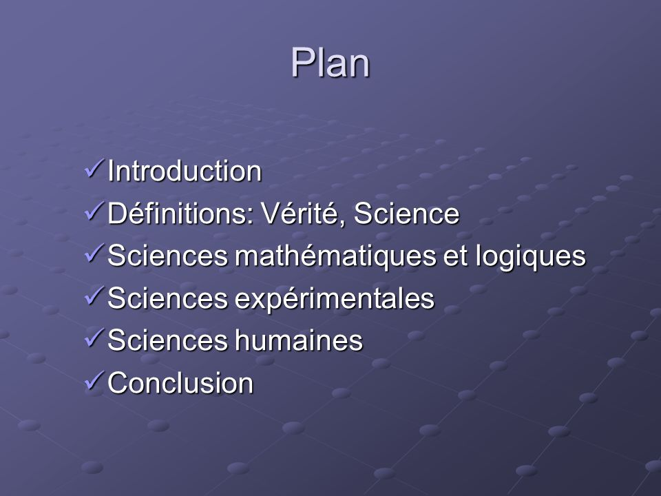 Plan Introduction Définitions: Vérité, Science