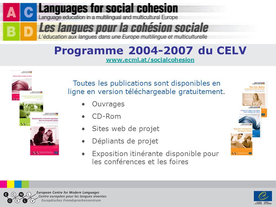 Programme 2004-2007 du CELV www.ecml.at/socialcohesion. Toutes les publications sont disponibles en ligne en version téléchargeable gratuitement.