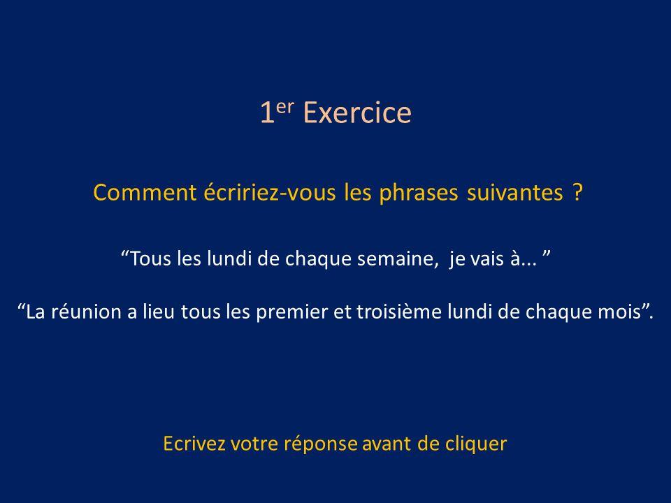 1er Exercice Comment écririez-vous les phrases suivantes