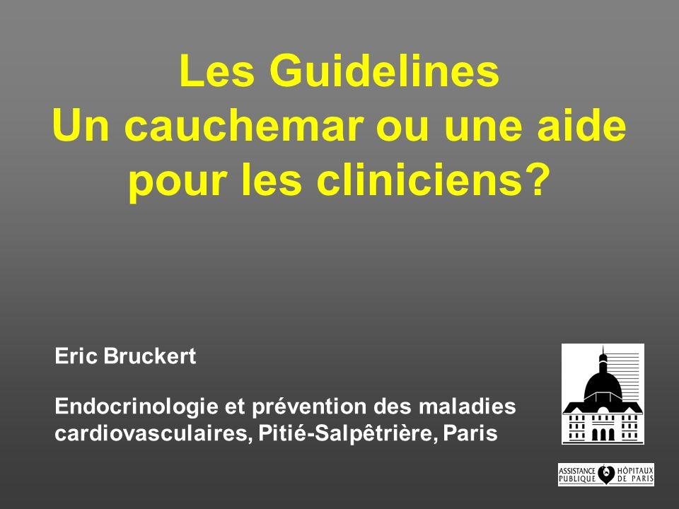 Les Guidelines Un cauchemar ou une aide pour les cliniciens