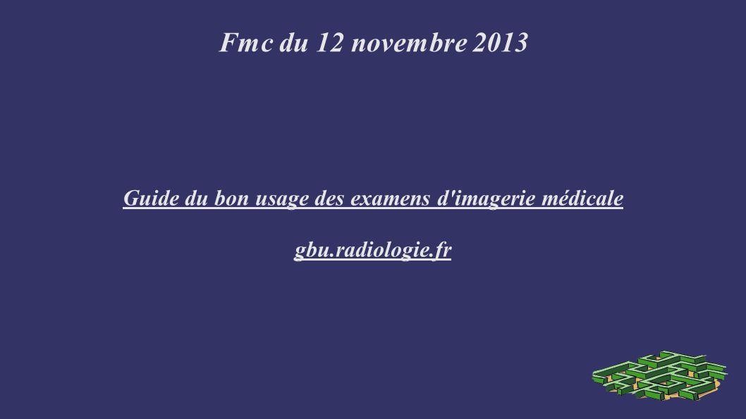 Guide du bon usage des examens d imagerie médicale gbu.radiologie.fr
