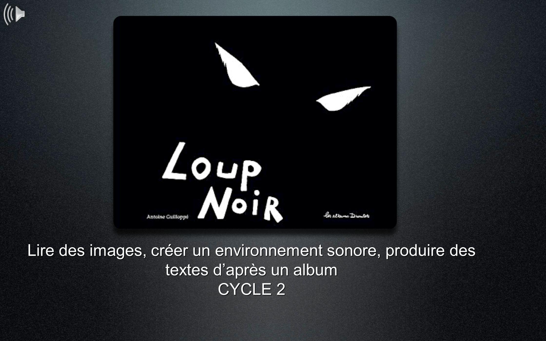 Lire des images, créer un environnement sonore, produire des textes d'après un album CYCLE 2