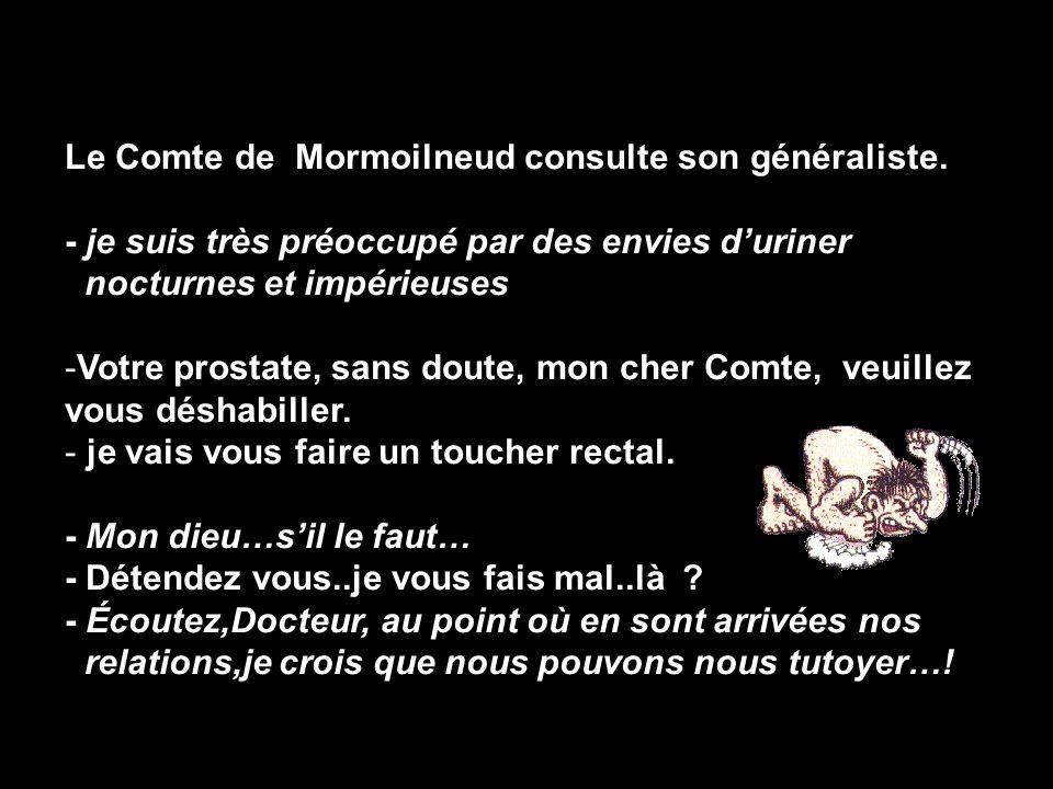 Le Comte de Mormoilneud consulte son généraliste.