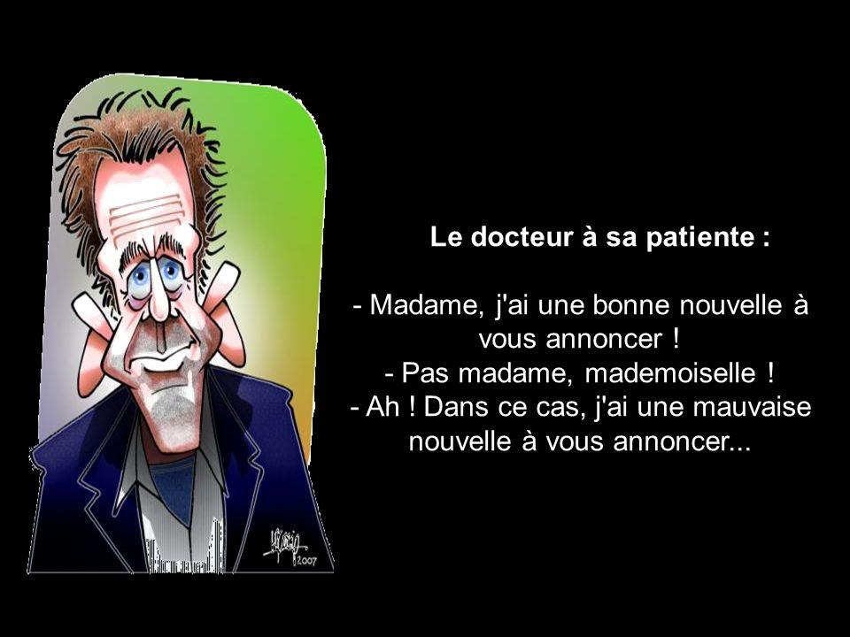 Le docteur à sa patiente :