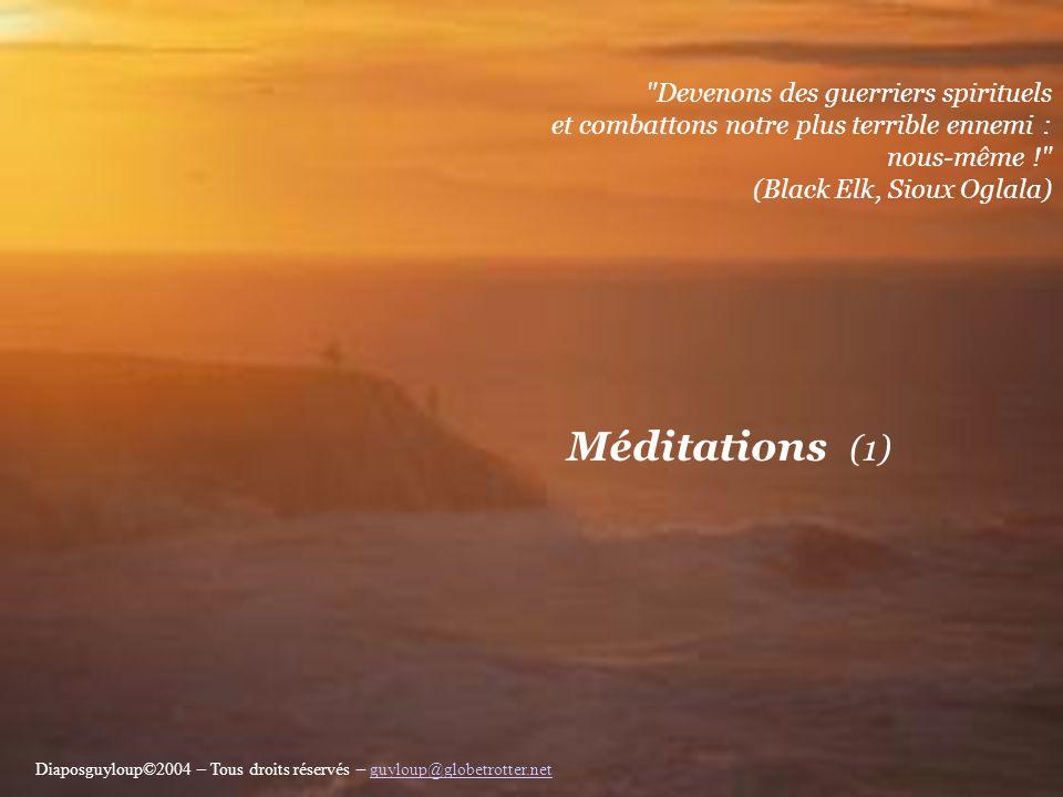 Méditations (1) Devenons des guerriers spirituels