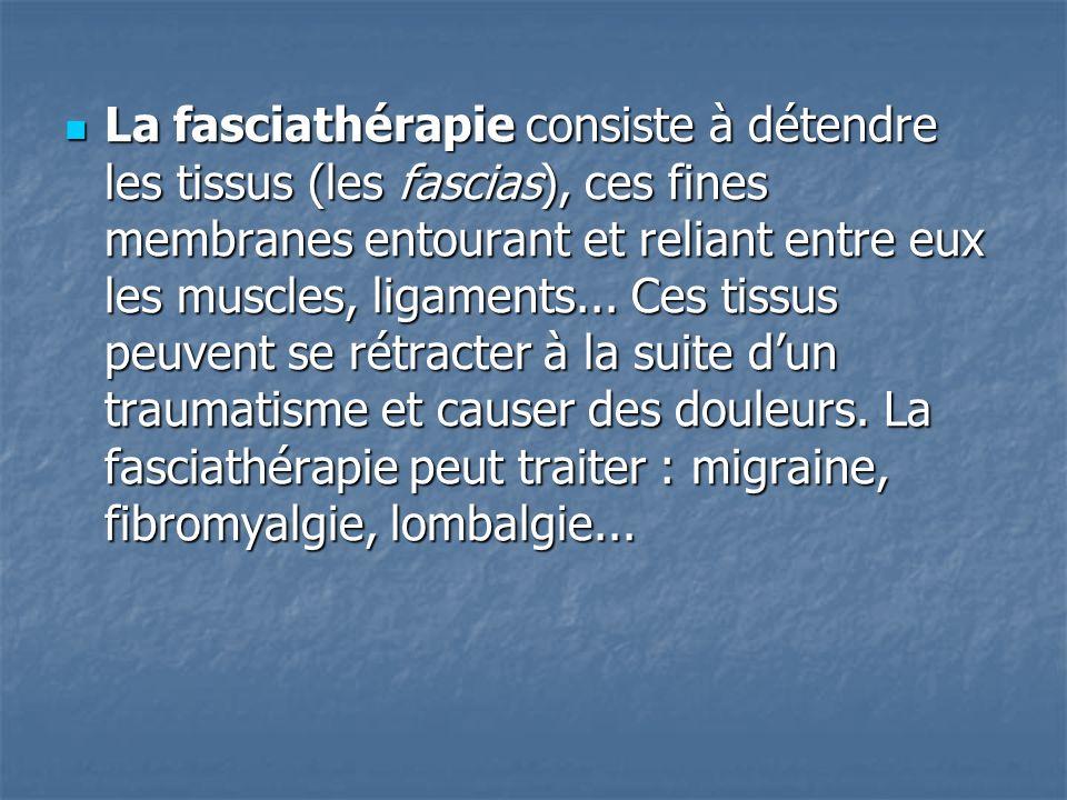 La fasciathérapie consiste à détendre les tissus (les fascias), ces fines membranes entourant et reliant entre eux les muscles, ligaments...