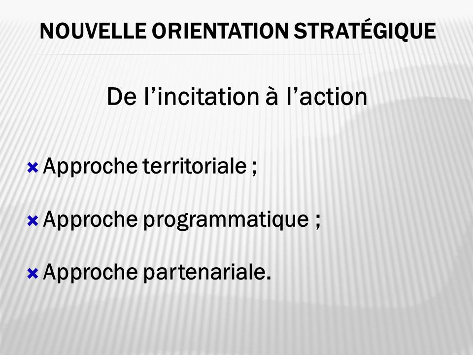 Nouvelle orientation stratégique
