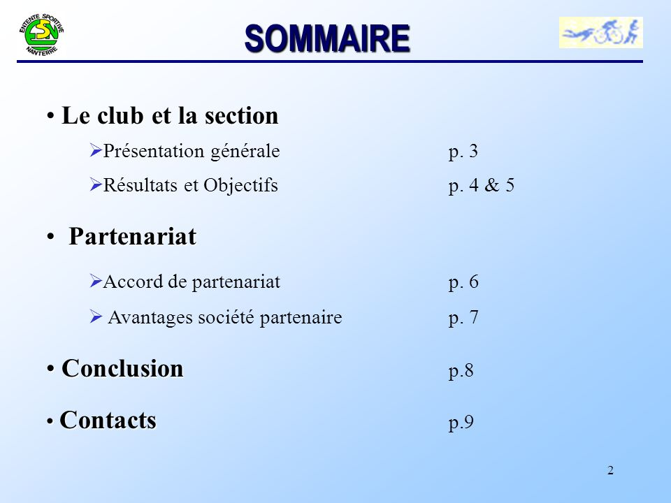 SOMMAIRE Le club et la section Partenariat Conclusion p.8 Contacts p.9