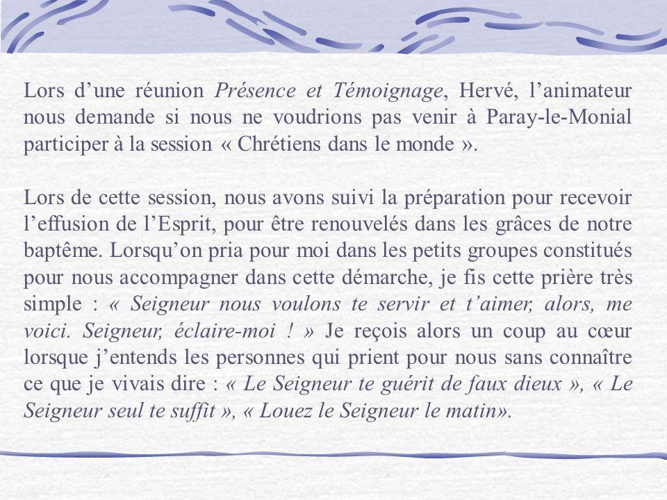 Lors d'une réunion Présence et Témoignage, Hervé, l'animateur nous demande si nous ne voudrions pas venir à Paray-le-Monial participer à la session « Chrétiens dans le monde ».