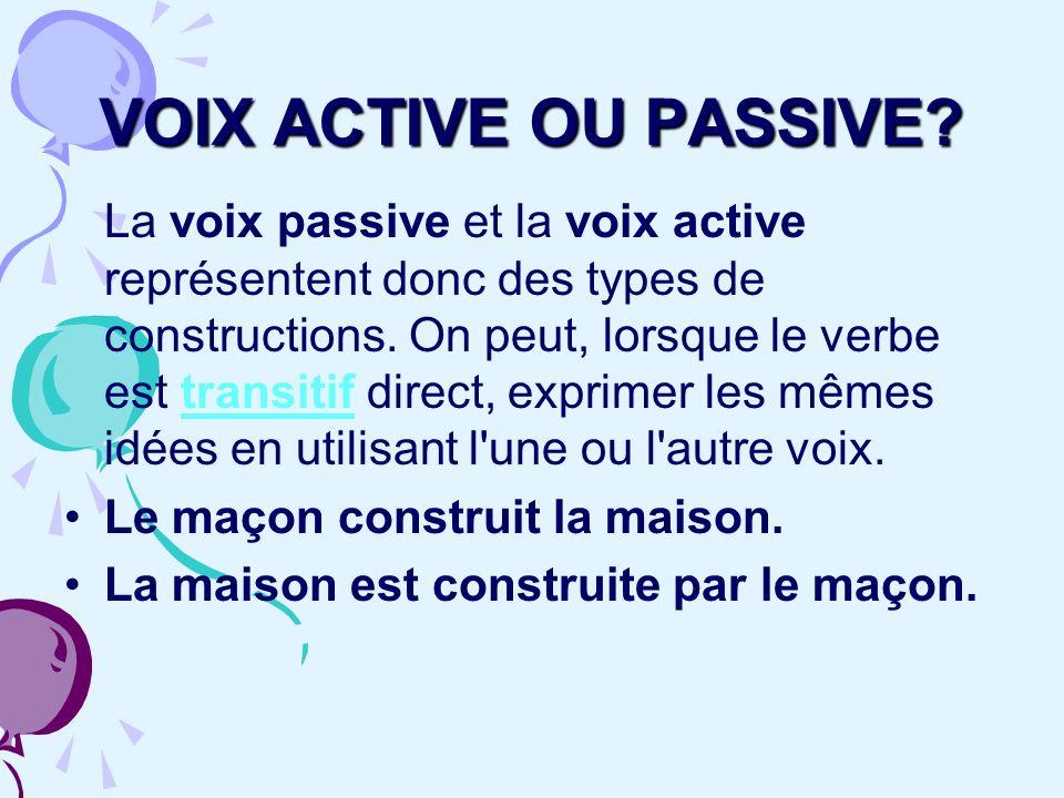 VOIX ACTIVE OU PASSIVE