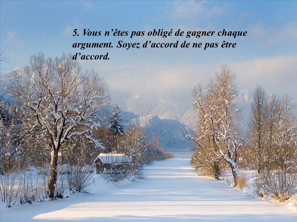 5. Vous n'êtes pas obligé de gagner chaque argument