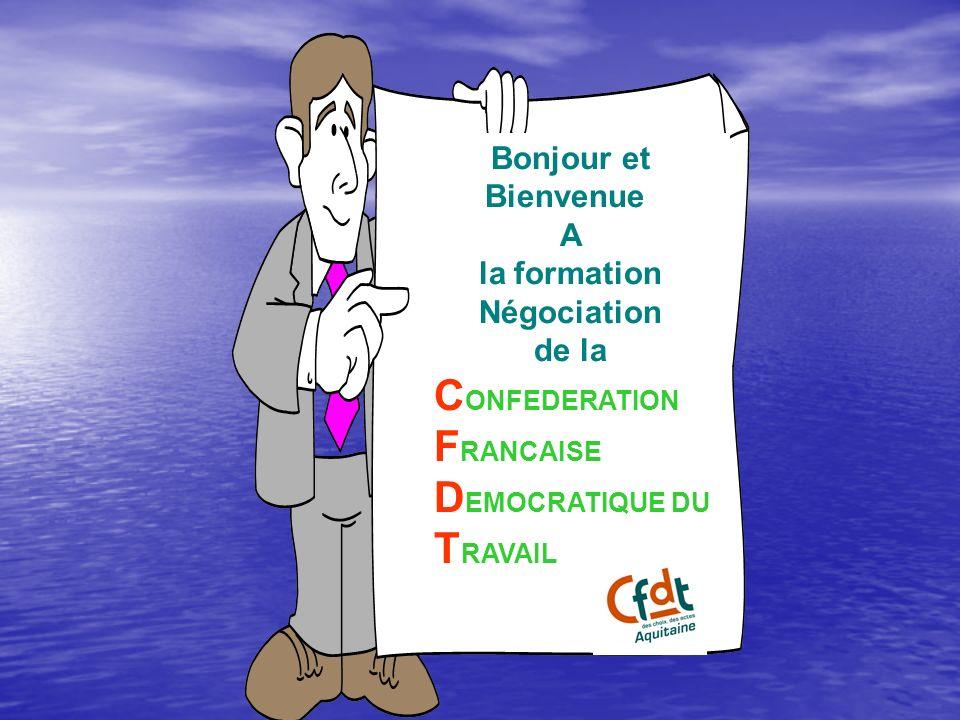 CONFEDERATION FRANCAISE DEMOCRATIQUE DU TRAVAIL Bonjour et Bienvenue A