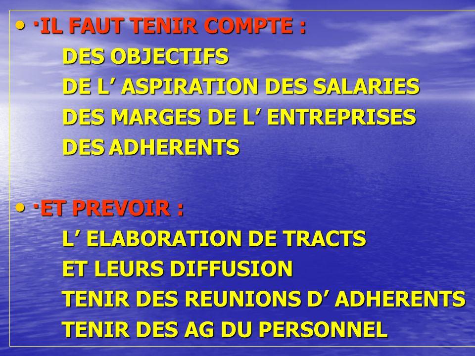 ·IL FAUT TENIR COMPTE : DES OBJECTIFS. DE L' ASPIRATION DES SALARIES. DES MARGES DE L' ENTREPRISES.